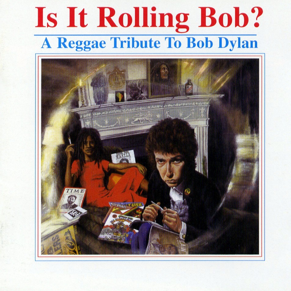A Reggae Tribute To Bob Dylan - Is It Rolling Bob - Front