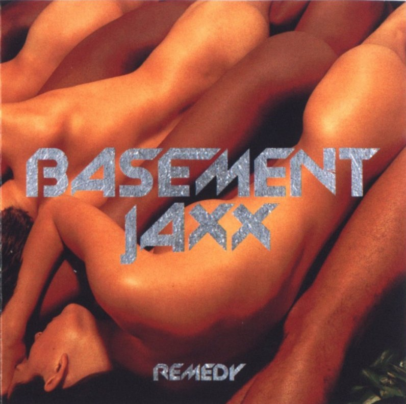 Basement Jaxx - Remedy - Front